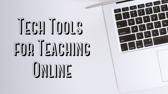 Tech Tools for Teaching Online